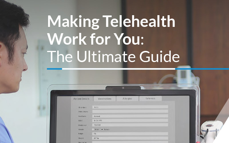 So You've Made the Decision to Implement a Telehealth Strategy — Congratulations! Now What?